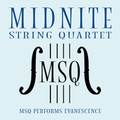 MSQ Performs Evanescence by Midnite String Quartet