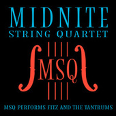 MSQ Performs Fitz and the Tantrums by Midnite String Quartet