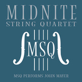 MSQ Performs John Mayer by Midnite String Quartet