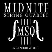 MSQ Performs Tool de Midnite String Quartet