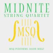 MSQ Performs Jason Mraz de Midnite String Quartet