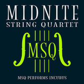 MSQ Performs Incubus by Midnite String Quartet