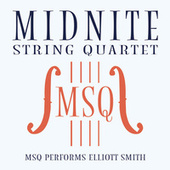 MSQ Performs Elliott Smith de Midnite String Quartet