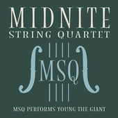 MSQ Performs Young the Giant by Midnite String Quartet