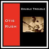Double Trouble by Otis Rush