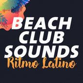 Beach Club Sounds: Ritmo Latino by Various Artists