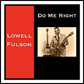 Do Me Right de Lowell Fulson