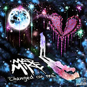 Changed on Me by Mike Banks