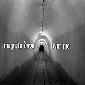 Fear Me by Magneto Dayo