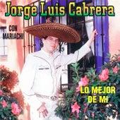 Lo Mejor de Mi de Jorge Luis Cabrera