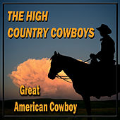 Great American Cowboy by The High Country Cowboys