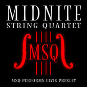MSQ Performs Elvis Presley de Midnite String Quartet