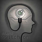 Switch On by Kularis