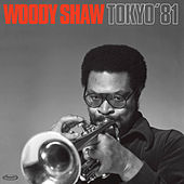 Tokyo 1981 by Woody Shaw