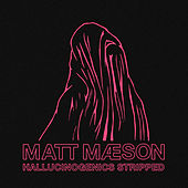 Hallucinogenics (Stripped) de Matt Maeson