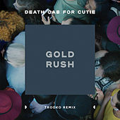 Gold Rush (Trooko Remix) by Death Cab For Cutie