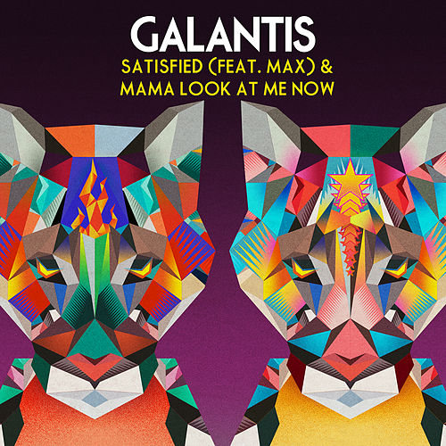 Satisfied (feat. MAX) & Mama Look At Me Now von Galantis