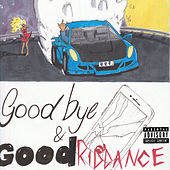 Goodbye & Good Riddance by Juice WRLD