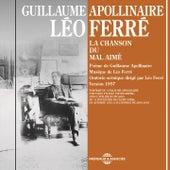 Guillaume Apollinaire : La chanson du mal aimé (Oratorio scénique dirigé par léo ferré, version 1957) de Leo Ferre