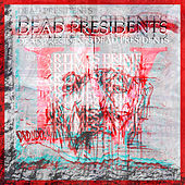 Dead Presidents IV von Artimes Prime