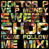 Sweet Shop (Come Follow Me Mix) by Doctor P