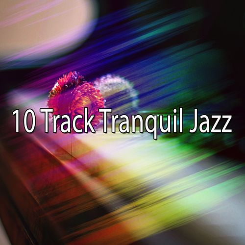 10 Track Tranquil Jazz by Chillout Lounge