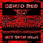 Get Over Here by Censored