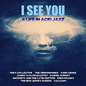 I See You - A Life In Acid Jazz by Various Artists