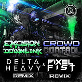Crowd Control Remixes by Excision