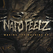 Waking the Machine EP by Nato Feelz