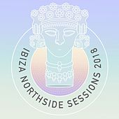 Ibiza Northside Sessions by Various Artists