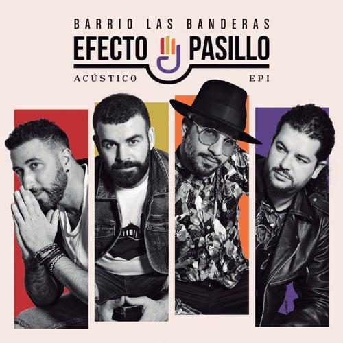 Barrio Las Banderas Acústico EP I de Efecto Pasillo
