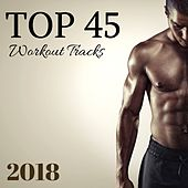 Top 45 Workout Tracks 2018 - Best Motivating Songs for Running, Hard Training and Extreme Workout Session de Extreme Music Workout