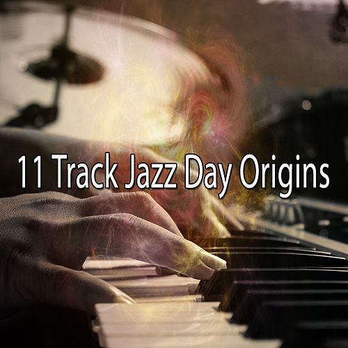 11 Track Jazz Day Origins by Chillout Lounge