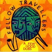 A Few Good Dubs von The Fellow Travellers
