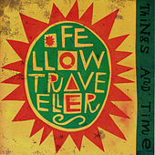 Things And Time de The Fellow Travellers