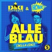 Alle Blau (Bella Ciao) von Ikke Hüftgold