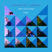 Since You've Gone by Loframes