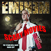 Scary Movies (Stand Well Back Radio Edit) by Eminem