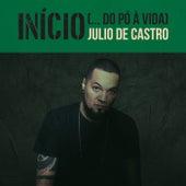 Início (... Do Pó à Vida) de Julio de Castro