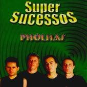 Super Sucessos by Pholhas