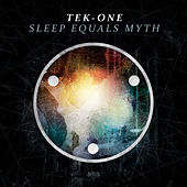 Sleep Equals Myth de Tek-One