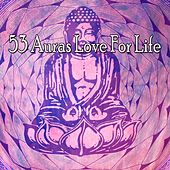 53 Auras Love For Life von Music For Meditation
