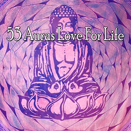53 Auras Love For Life by Music For Meditation