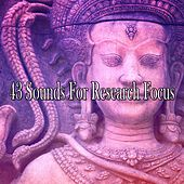 43 Sounds For Research Focus von Lullabies for Deep Meditation