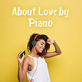 About Love by Piano by Various Artists