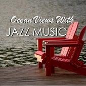 Ocean Views With Jazz Music di Various Artists