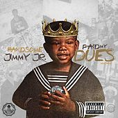 Paid My Dues de Handsome Jimmy Jr