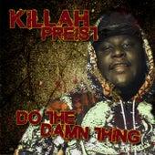 Killah Priest - Do The Damn Thing by Killah Priest