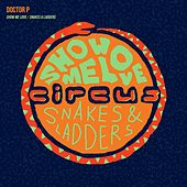Show Me Love / Snakes & Ladders by Doctor P